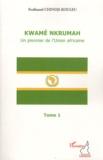 Ferdinand Chindji-Kouleu - Kwamé Nkrumah, un pionnier de l'Union africaine - Tome 1.