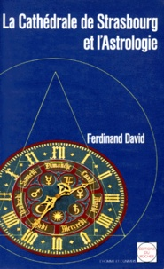Ferdinand David - La cathédrale de Strasbourg et l'astrologie.