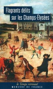 Histoiresdenlire.be Flagrants délits sur les Champs-Elysées - Les dossiers de police du gardien Federici (1777-1791) Image