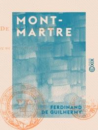 Ferdinand de Guilhermy - Montmartre.