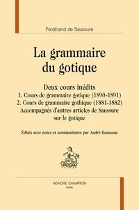 Deedr.fr La grammaire du gotique - Deux cours inédits accompagnés d'autres articles de Saussure sur le gotique Image