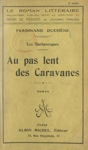 Ferdinand Duchêne et Henri De Regnier - Au pas lent des caravanes.
