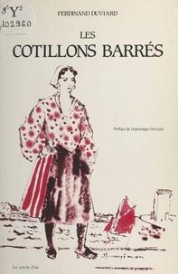 Ferdinand Duviard et Dominique Duviard - Les cotillons barrés.