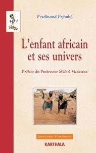 Ferdinand Ezémbé - L'enfant africain et ses univers.