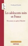 Ferdinand Ezémbé - Les adolescents noirs en France - Des jeunes en quête d'identité.