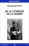 Ferdinand Foch - De la conduite de la guerre - La manoeuvre pour la bataille.