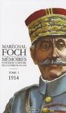 Ferdinand Foch - Mémoires pour servir à l'histoire de la guerre de 1914-1918 Tome 1 : 1914.