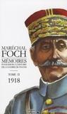 Ferdinand Foch - Mémoires pour servir à l'histoire de la guerre de 1914-1918 Tome 2 : 1918.