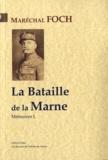 Ferdinand Foch - Mémoires - Tome 1, La Bataille de la Marne.