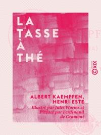 Ferdinand Gramont (de) et Jules Worms - La Tasse à thé.