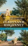 Ferdinand Hugonnet - Souvenirs d'un chef de bureau arabe.