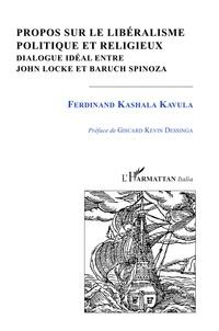 Ferdinand Kashula Kavula - Propos sur le libéralisme politique et religieux - Dialogue idéal entre John Locke et Baruch Spinoza.