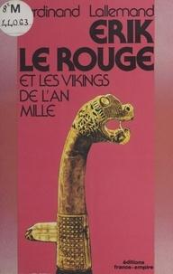 Ferdinand Lallemand - Erik le Rouge et les Vikings de l'an mil.