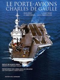 Ferdinand Le Pen et Roger Vercken - Le porte-avions Charles de Gaulle - Tome 1.