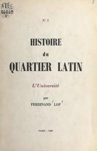 Ferdinand Lop - Histoire du Quartier latin (1). L'Université.