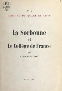 Ferdinand Lop - Histoire du Quartier latin (2). La Sorbonne et le Collège de France.