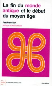 Ferdinand Lot - La Fin du monde antique et le début du Moyen âge.
