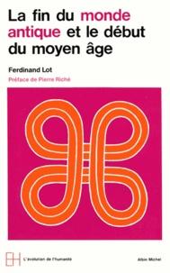 Ferdinand Lot - La Fin du monde antique et le début du Moyen-Age.