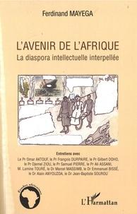 Ferdinand Mayega - L'avenir de l'Afrique - La diaspora intellectuelle interpellée.