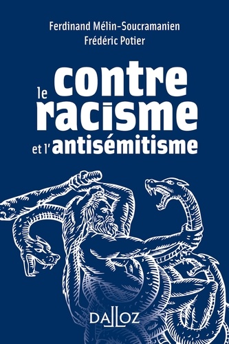 Ferdinand Mélin-Soucramanien et Frédéric Potier - Contre le racisme et l'antisémitisme.