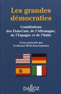 Les grandes démocraties- Textes intégraux des Constitutions américaine, allemande, espagnole et italienne, à jour au 15 septembre 2010 - Ferdinand Mélin-Soucramanien |