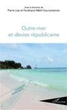 Ferdinand Mélin-Soucramanien - Outre-mer et devise républicaine.