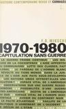 Ferdinand Otto Miksche et Gabriel Jeantet - 1970-1980, capitulation sans guerre.