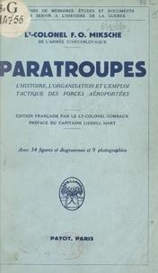 Ferdinand Otto Miksche et François Combaux - Paratroupes - L'histoire, l'organisation et l'emploi tactique des forces aéroportées.