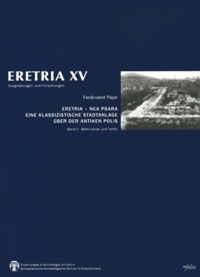 Ferdinand Pajor - Eretria - Nea Psara - Eine klassizistische stadtanlage über der antiken polis.