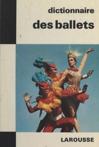 Ferdinand Reyna et  Collectif - Dictionnaire des ballets.