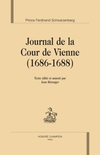 Ferdinand Schwarzenberg - Journal de la Cour de Vienne (1686-1688).