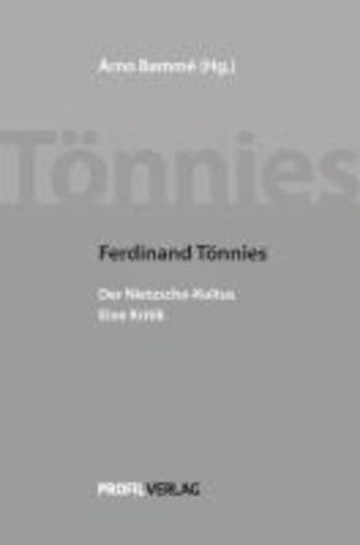 Ferdinand Tönnies - Der Nietzsche-Kultus - Eine Kritik.