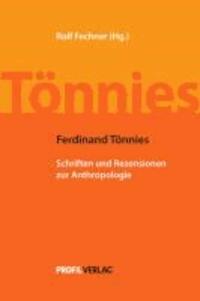 Ferdinand Tönnies - Schriften und Rezensionen zur Anthropologie.