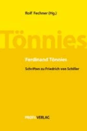 Ferdinand Tönnies - Schriften zu Friedrich von Schiller.