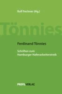 Ferdinand Tönnies - Schriften zum Hamburger Hafenarbeiterstreik.