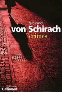 Ferdinand von Schirach - Crimes.