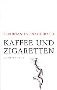 Ferdinand von Schirach - Kaffee und Zigaretten.