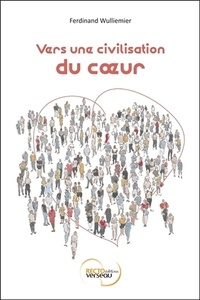Ferdinand Wulliemier - Vers une civilisation du coeur.