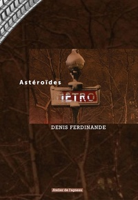 Ferdinande Denis - Astéroïdes - Un carnet de notes.