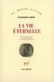 Ferdinando Camon - La vie éternelle.