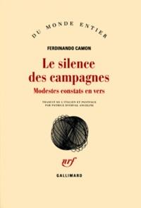 Ferdinando Camon - Le silence des campagnes - Modestes constats en vers.