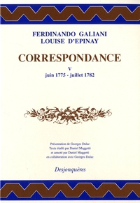 Ferdinando Galiani et  Madame d'Epinay - Correspondance - Tome 5, Juin 1775 - Juillet 1782.