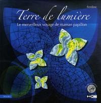 Ferdine - Terre de lumière - Le merveilleux voyage de maman papillon. 1 CD audio