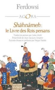 Ferdowsi - Shâhnâmeh - Le Livre des Rois persans.