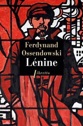 Ferdynand Ossendowski - Lénine.