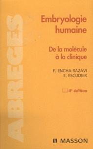 Férechté Encha-Razavi et Estelle Escudier - Embryologie humaine - De la molécule à la clinique.