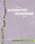 FEREDEC Bretagne - Guide des alternatives au désherbage chimique - Aménagement et entretien des espaces urbanisés.