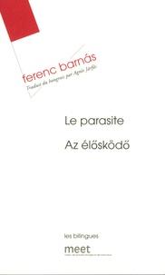 Ferenc Barnas - Le parasite - Edition bilingue français-hongrois.