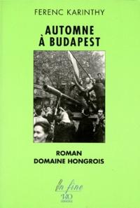 Ferenc Karinthy - Automne à Budapest.
