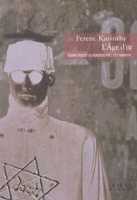Ferenc Karinthy - L'Age d'or.